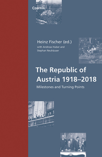 The Republic of Austria 1918–2018 (Milestones and Turning Points)