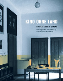Kino ohne Land (No place for a cinema (deutsch-englisch))