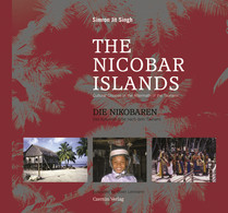 The Nicobar Islands. Die Nikobaren (Cultural Choices in the Aftermath of the Tsunami. Das kulturelle Erbe nach dem Tsunami)